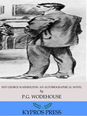 cover image of Not George Washington: An Autobiographical Novel