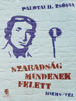 cover image of Szabadság mindenek felett I.