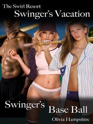 cover image of The Swirl Resort, Swinger's Vacation, Swinger's Base Ball