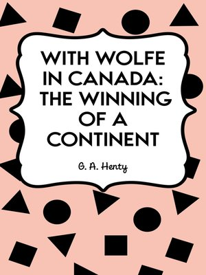 cover image of With Wolfe in Canada: The Winning of a Continent