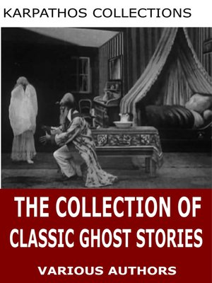 cover image of The Collection of Classic Ghost Stories