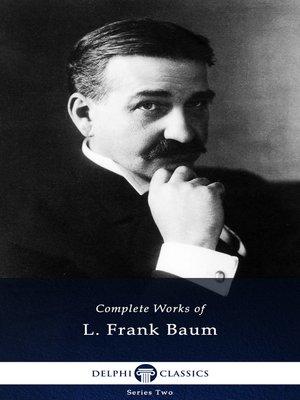 cover image of Delphi Complete Works of L. Frank Baum