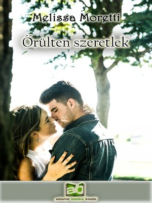 cover image of Őrülten szeretlek
