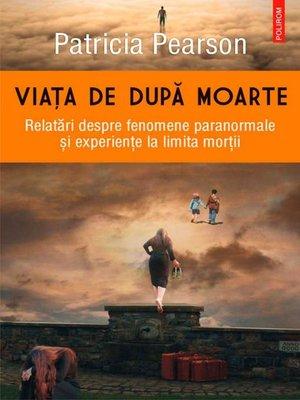 cover image of Viața de după moarte. Relatări despre fenomene paranormale și experiențe la limita morții
