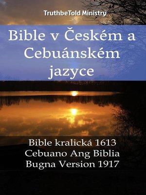 cover image of Bible v Českém a Cebuánském jazyce