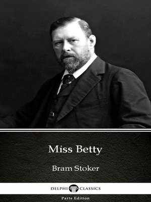 cover image of Miss Betty by Bram Stoker - Delphi Classics