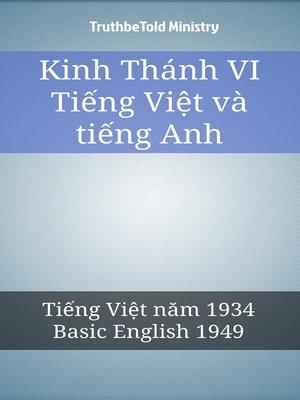 cover image of Kinh Thánh VI Tiếng Việt và tiếng Anh