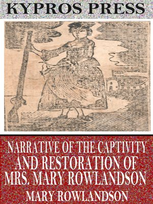 cover image of Narrative of the Captivity and Restoration of Mrs. Mary Rowlandson