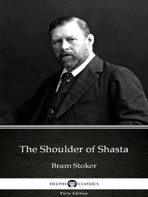 cover image of The Shoulder of Shasta by Bram Stoker - Delphi Classics