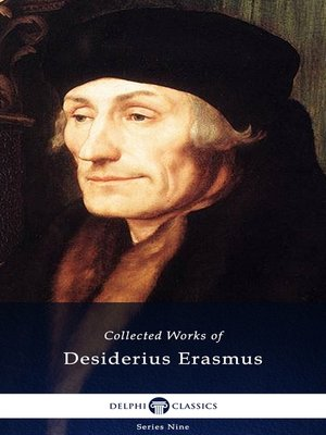 cover image of Delphi Collected Works of Desiderius Erasmus (Illustrated)