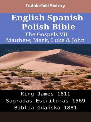 cover image of English Spanish Polish Bible - The Gospels VII - Matthew, Mark, Luke & John