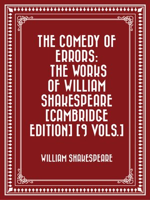 cover image of The Comedy of Errors: The Works of William Shakespeare [Cambridge Edition] [9 vols.]