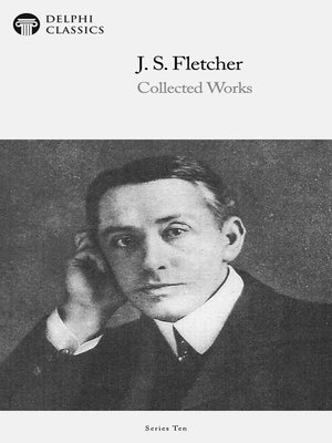 cover image of Delphi Collected Works of J. S. Fletcher US (Illustrated)
