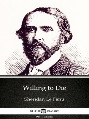 cover image of Willing to Die by Sheridan Le Fanu--Delphi Classics (Illustrated)