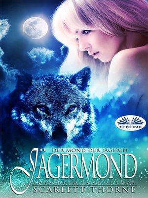 cover image of Der Mond Der Jägerin