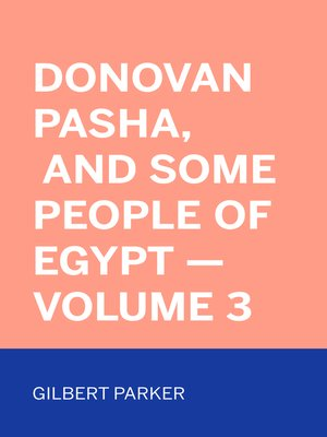 cover image of Donovan Pasha, and Some People of Egypt — Volume 3