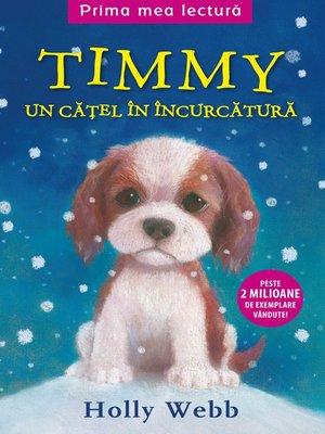 cover image of Timmy. Un cațel în încurcătură