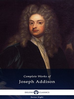 cover image of Delphi Complete Works of Joseph Addison (Illustrated)