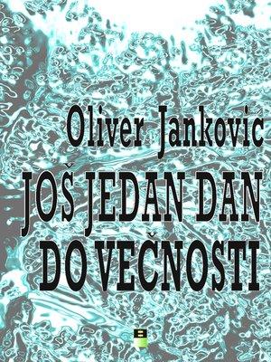 cover image of JOS JEDAN DAN DO VECNOSTI