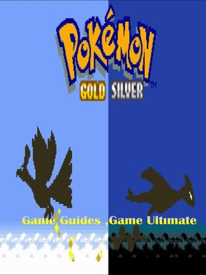 cover image of Pokemon Gold and Silver Full Game Guides