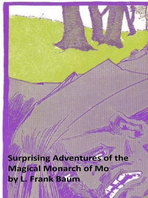 cover image of Surprising Adventures of the Magical Monarch of Mo