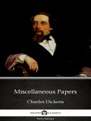 cover image of Miscellaneous Papers by Charles Dickens (Illustrated)