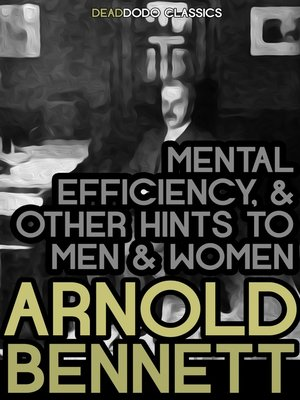 cover image of Mental Efficiency, and Other Hints to Men and Women