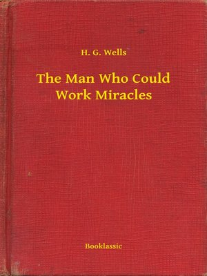 cover image of The Man Who Could Work Miracles