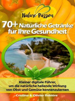 cover image of 70+ Natürliche Getränke für Ihre Gesundheit
