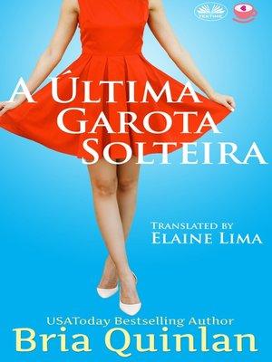 cover image of A Última Garota Solteira