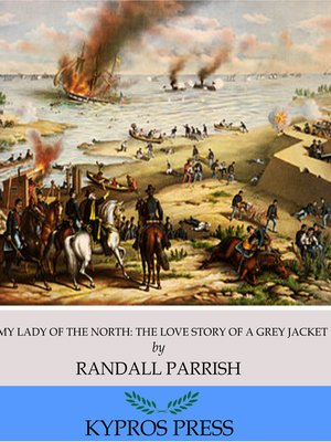 cover image of My Lady of the North: The Love Story of a Gray Jacket