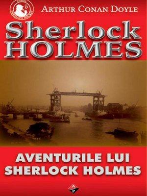 cover image of Aventurile lui Sherlock Holmes