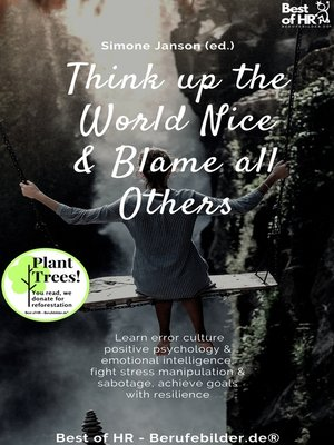 cover image of Think up the World Nice & Blame all Others