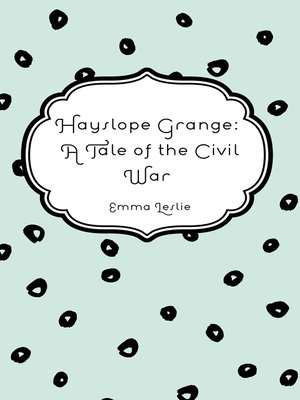 cover image of Hayslope Grange: A Tale of the Civil War