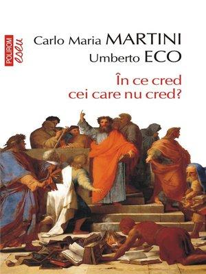 cover image of În ce cred cei care nu cred?