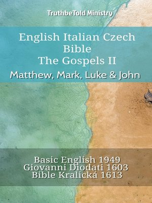 cover image of English Italian Czech Bible--The Gospels II--Matthew, Mark, Luke & John