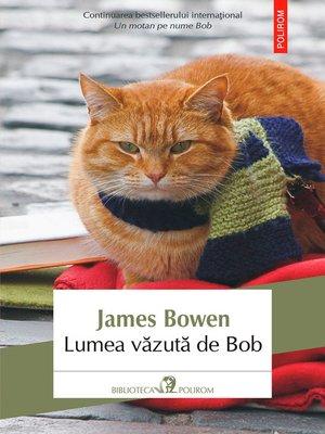 cover image of Lumea văzută de Bob