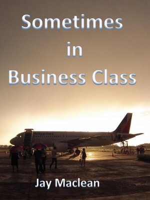 cover image of Sometimes in Business Class