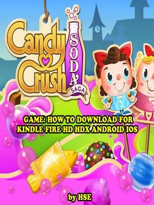 cover image of Candy Crush Soda Saga: Strategies, Tricks, & Tips