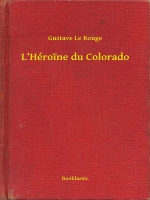 cover image of L'Héroine du Colorado