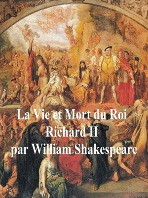 cover image of La Vie et la Mort du Roi Richard II (Richard II in French)