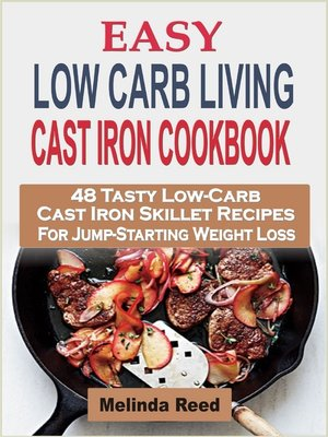 cover image of Easy Low Carb Living Cast Iron Cookbook