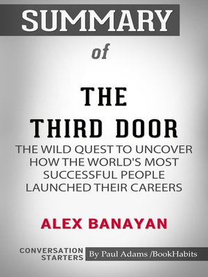 cover image of Summary of The Third Door: The Wild Quest to Uncover How the World's Most Successful People Launched Their Careers