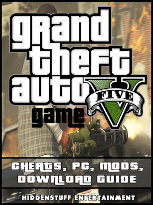 cover image of Grand Theft Auto V Game Cheats, Pc, Mods, Download Guide