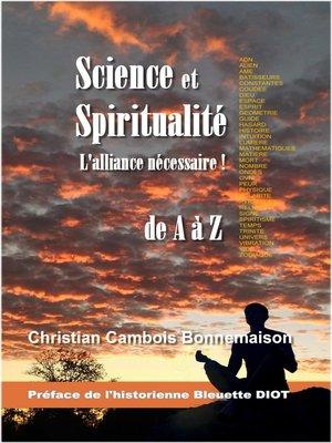 cover image of Science et spiritualité, l'alliance nécessaire!