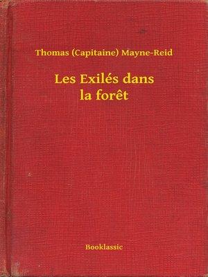 cover image of Les Exilés dans la foret