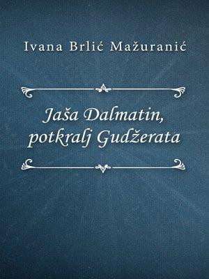cover image of Jaša Dalmatin, potkralj Gudžerata