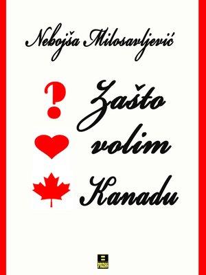 cover image of ZASTO VOLIM KANADU
