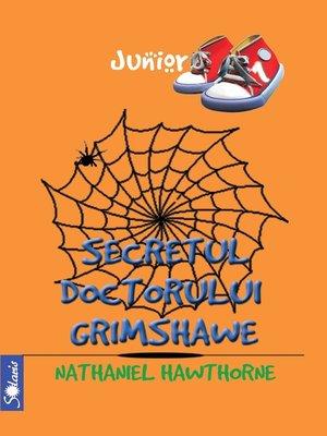 cover image of Secretul doctorului Grimshawe