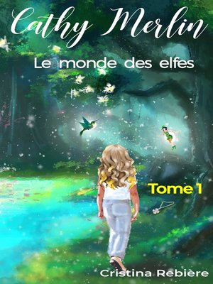 cover image of Cathy Merlin: 1 - le monde des elfes